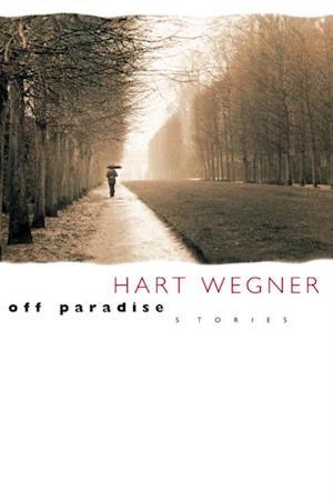 Off Paradise af Hart Wegner