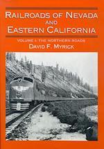 Railroads of Nevada and Eastern California af David F. Myrick