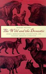 The Wild and the Domestic (Environmental Arts and Humanities Series)