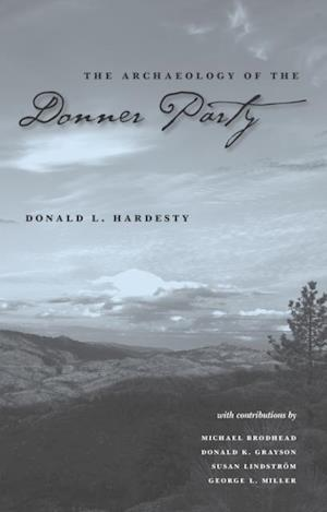 Archaeology Of The Donner Party af Donald L Hardesty