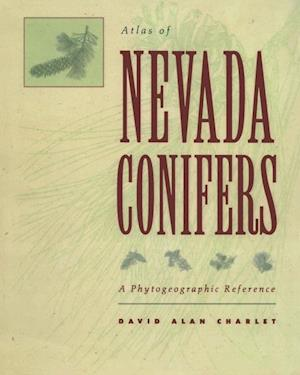 Atlas of Nevada Conifers af David Alan Charlet