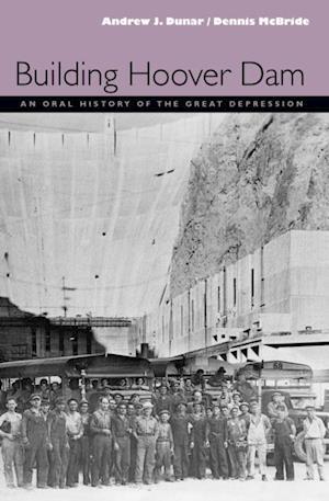 Building Hoover Dam af Dennis McBride, Andrew J. Dunar