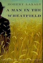 A Man in the Wheatfield af Robert Laxalt