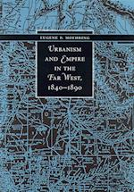 Urbanism and Empire in the Far West, 1840-1890 af Eugene P. Moehring