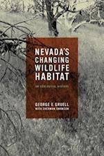 Nevada's Changing Wildlife Habitat af George E. Gruell, Sherman Swanson