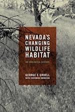Nevada's Changing Wildlife Habitat af George E. Gruell, Sherman Swanson
