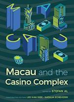 Macau and the Casino Complex (The Gambling Studies Series)