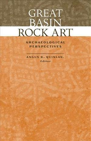 Great Basin Rock Art af Angus R. Quinlan