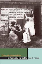 Class and Gender Politics in Progressive-Era Seattle af John C. Putman