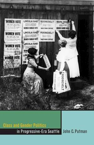 Class and Gender Politics in Progressive-Era Seattle