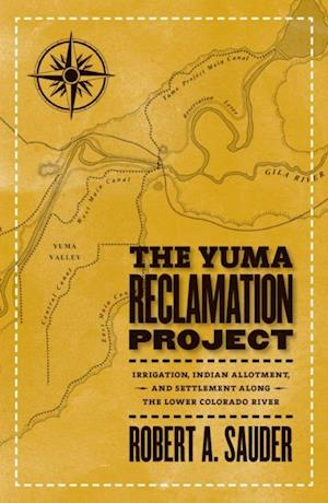 Yuma Reclamation Project af Robert Sauder