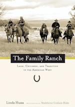 The Family Ranch af Linda Hussa