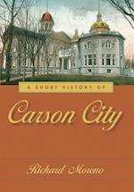 A Short History of Carson City af Richard Moreno