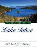 A Short History of Lake Tahoe af Michael J. Makley