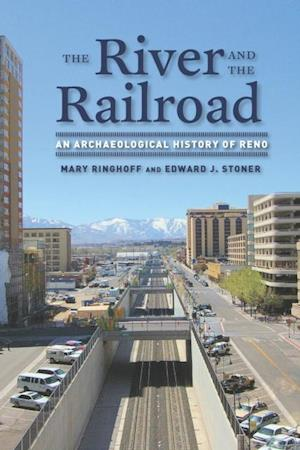 River and the Railroad af Edward Stoner, Mary Ringhoff
