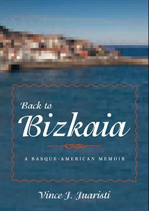 Back to Bizkaia af Vince J. Juaristi