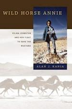 Wild Horse Annie af Alan J. Kania