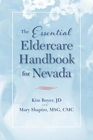 Essential Eldercare Handbook for Nevada af Kim Boyer, Mary Shapiro