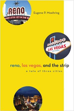 Reno, Las Vegas, and the Strip af Eugene P. Moehring