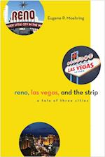 Reno, Las Vegas, and the Strip