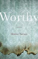 Worthy af Denice Turner