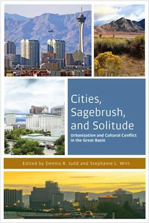 Cities, Sagebrush, and Solitude af Dennis R. Judd, Stephanie L. Witt