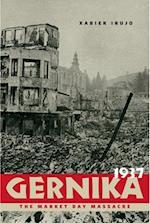 Gernika, 1937 af Xabier Irujo, Xabier Irujo Ametzaga