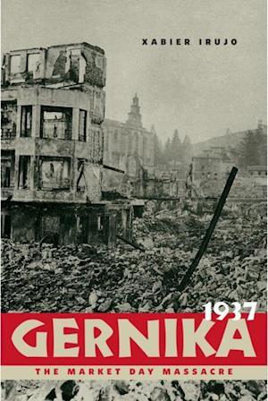 Gernika, 1937 af Xabier Irujo