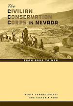 The Civilian Conservation Corps in Nevada af Renee Corona Kolvet
