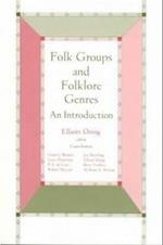 Folk Groups And Folklore Genres af Elliott Oring