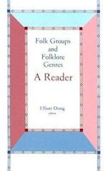 Folk Groups And Folklore Genres Reader af Elliott Oring
