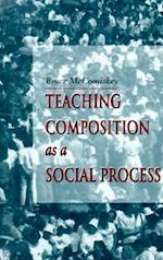 Teaching Composition As a Social Process af Bruce McComiskey