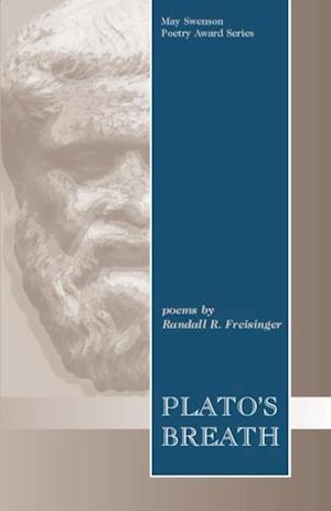 Plato's Breath af Randall Freisinger