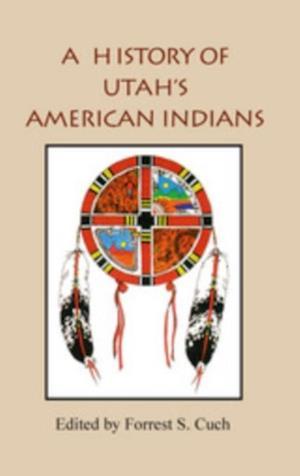 History Of Utah's American Indians af Forrest Cuch