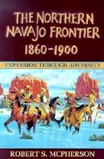 Northern Navajo Frontier 1860-1900 af Robert McPherson