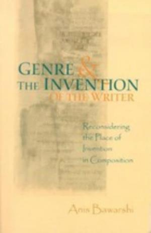Genre And The Invention Of The Writer af Anis Bawarshi