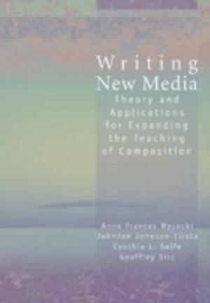Writing New Media af Anne Wysocki