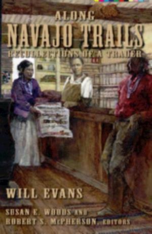 Along Navajo Trails af Will Evans