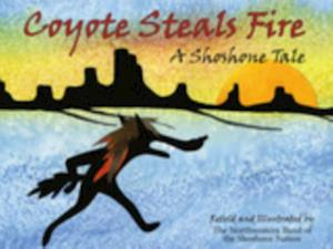 Coyote Steals Fire af Northwestern Shoshone Nation