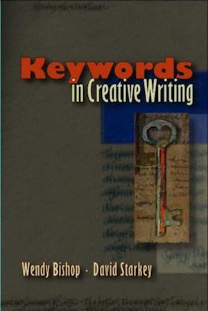 Keywords in Creative Writing af David Starkey, Wendy Bishop