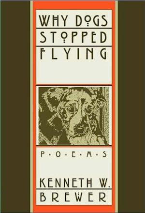 Why Dogs Stopped Flying af Kenneth Brewer