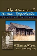 Marrow of Human Experience, The af William Wilson