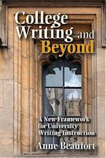 College Writing and Beyond af Anne Beaufort