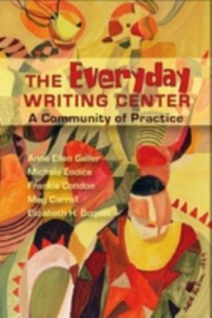 Everyday Writing Center af Anne Ellen Geller, Frankie Condon, Elizabeth Boquet