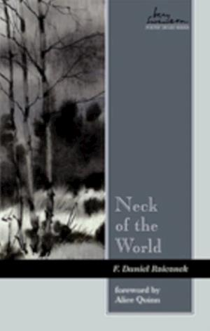 Neck of the World af F. Daniel Rzicznek