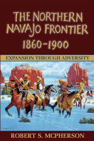 Northern Navajo Frontier 1860 1900 af Robert McPherson