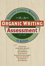 Organic Writing Assessment af Linda Adler-Kassner, Bob Broad, Barry Alford