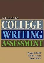 Guide to College Writing Assessment af Peggy O'Neill