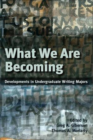 What We Are Becoming af Gregory A. Giberson, Thomas A. Moriarty
