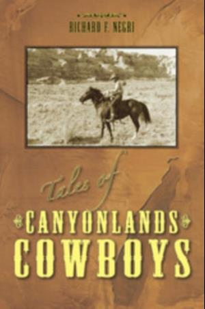 Bog, paperback Tales of Canyonlands Cowboys af Richard Negri